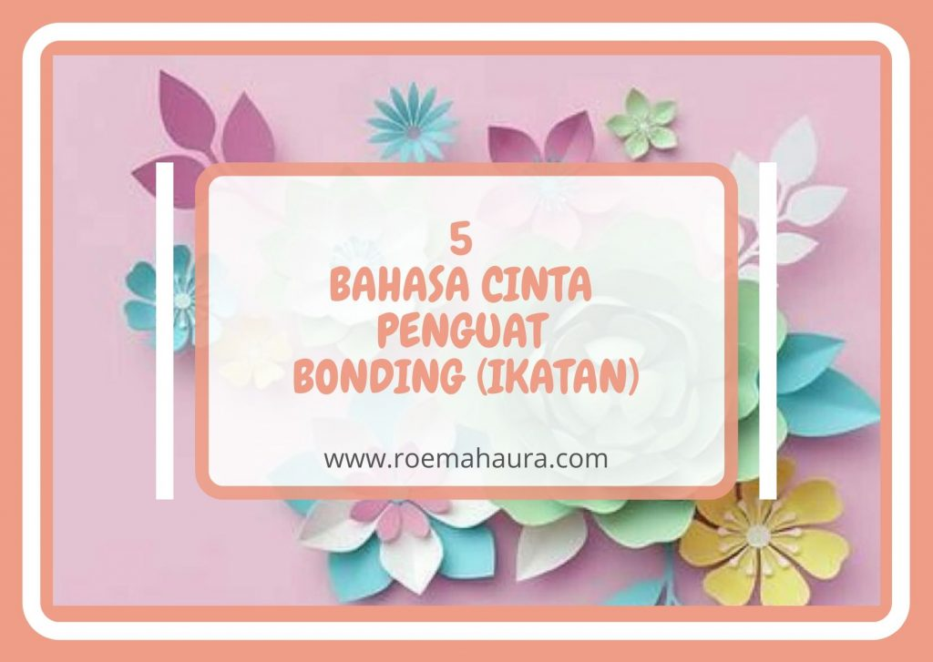 5 BAHASA CINTA PENGUAT BONDING (IKATAN)
