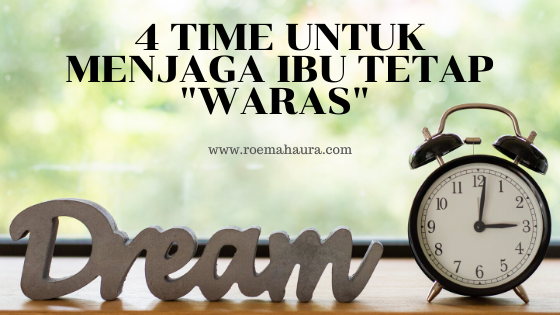 "4 TIME UNTUK MENJAGA IBU TETAP ""WARAS"""