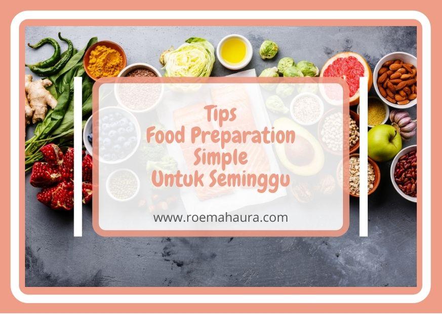 Tips Food Preparation Simple Untuk Seminggu