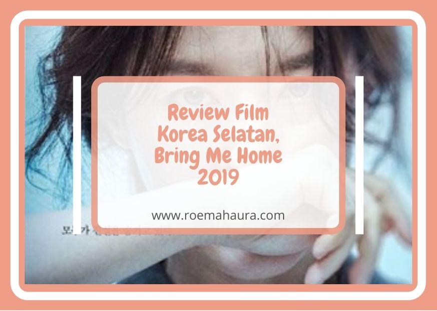 Review Film Korea Selatan, Bring Me Home 2019