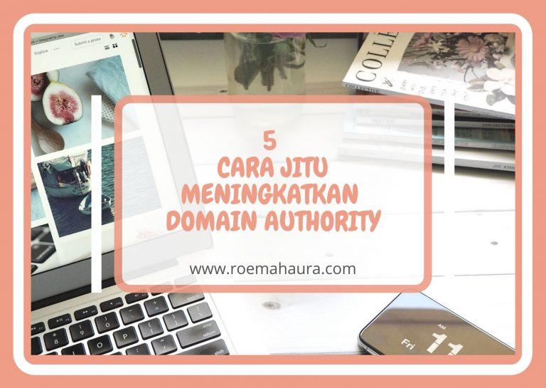 5 CARA JITU MENINGKATKAN DOMAIN AUTHORITY