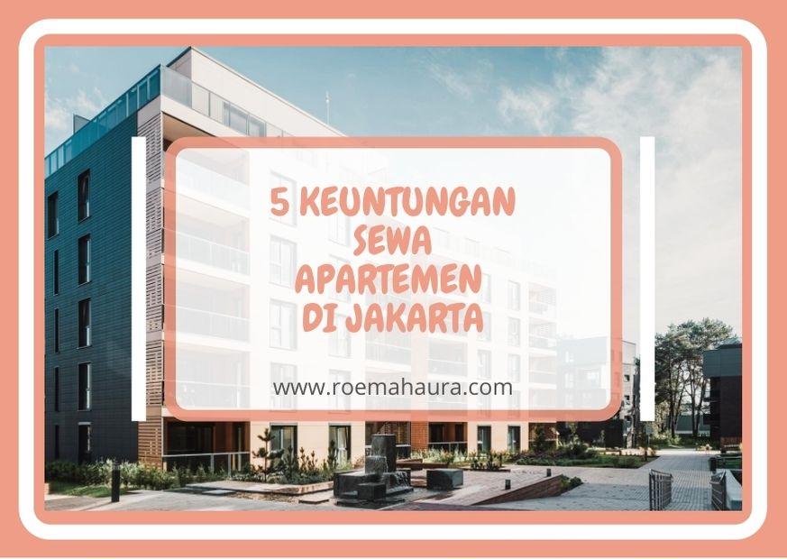 5 KEUNTUNGAN SEWA APARTEMEN DI JAKARTA