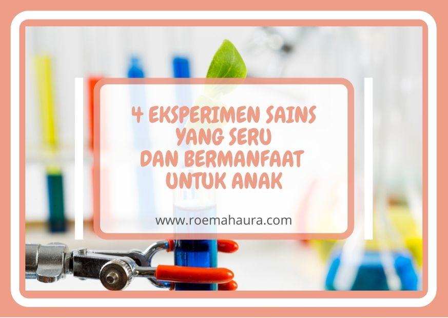 4 Eksperimen Sains yang Seru dan Bermanfaat untuk Anak