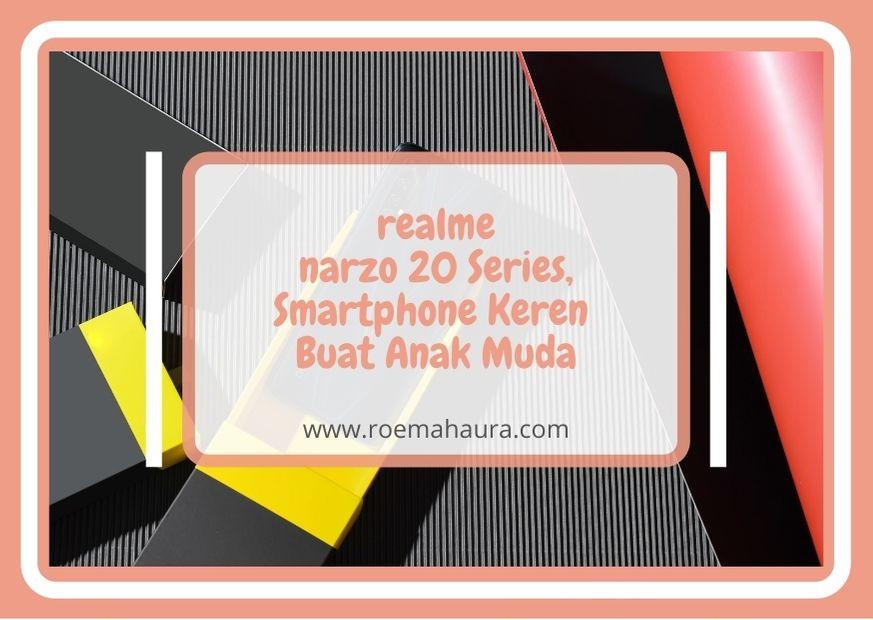 realme narzo 20 Series, Smartphone Keren Buat Anak Muda