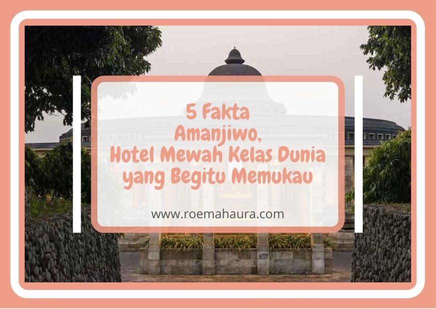 5 Fakta Amanjiwo, Hotel Mewah Kelas Dunia yang Begitu Memukau