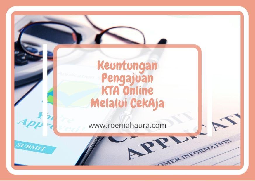 Keuntungan Pengajuan KTA Online Melalui CekAja