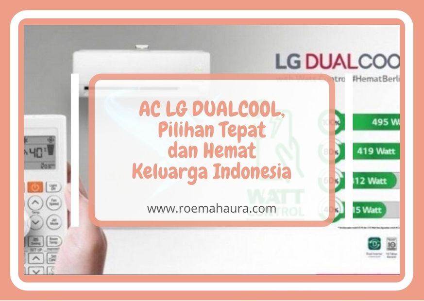 AC LG DUALCOOL, Pilihan Tepat dan Hemat Keluarga Indonesia