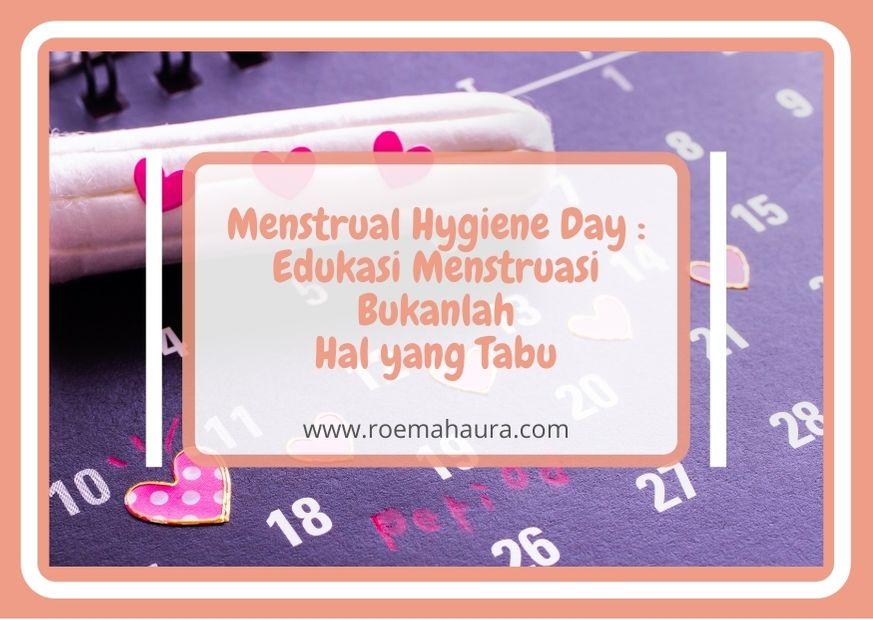 Menstrual Hygiene Day : Edukasi Menstruasi Bukanlah Hal yang Tabu