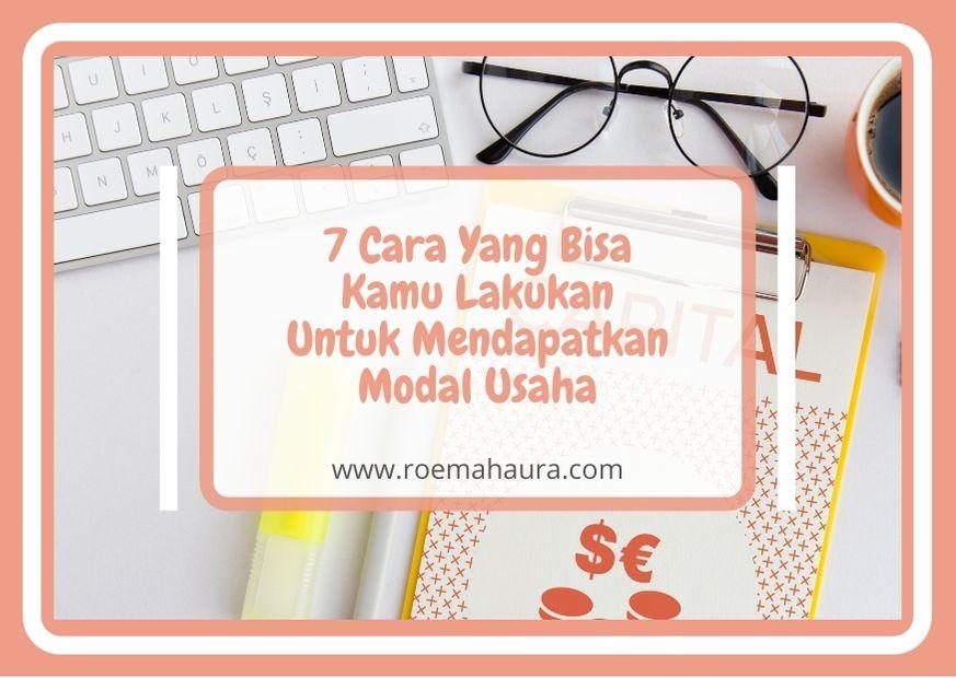 7 Cara yang Bisa Kamu Lakukan Untuk Mendapatkan Modal Usaha