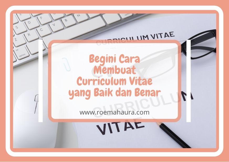 Begini Cara Membuat Curriculum Vitae yang Baik dan Benar