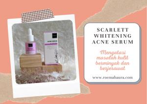 manfaat Scarlett Whitening Acne Serum